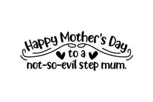 Happy Mother's Day to a Not-so-evil Step Mum. Craft Design By Creative Fabrica Crafts