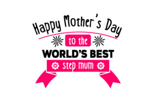 Happy Mother's Day to the World's Best Step Mum Craft Design By Creative Fabrica Crafts