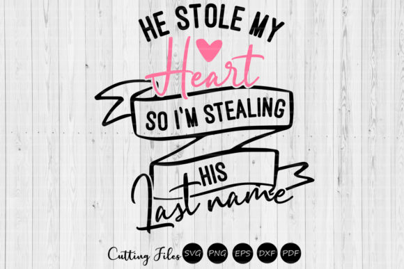 Download Free He Stole My Heart Wedding Svg Saying Graphic By Hd Art for Cricut Explore, Silhouette and other cutting machines.