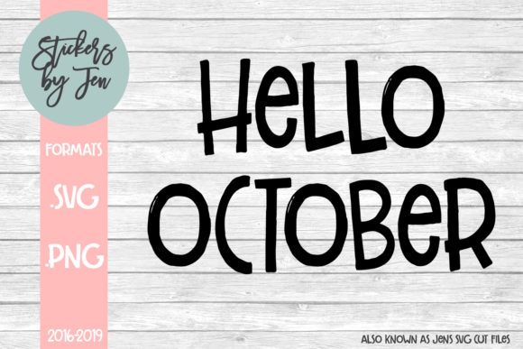 Download Free Hello October Svg Graphic By Stickers By Jennifer Creative Fabrica for Cricut Explore, Silhouette and other cutting machines.