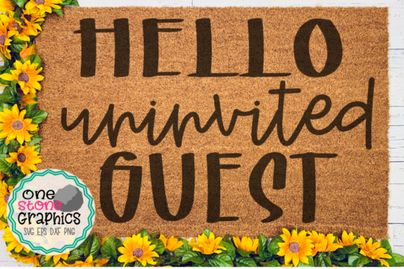 Hello Uninvited Guest Svg,hello Svg, Graphic Crafts By OneStoneGraphics - Image 1