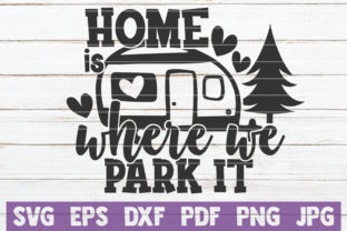 Download Free Home Is Where We Park It Svg Cut File Graphic By Mintymarshmallows Creative Fabrica for Cricut Explore, Silhouette and other cutting machines.