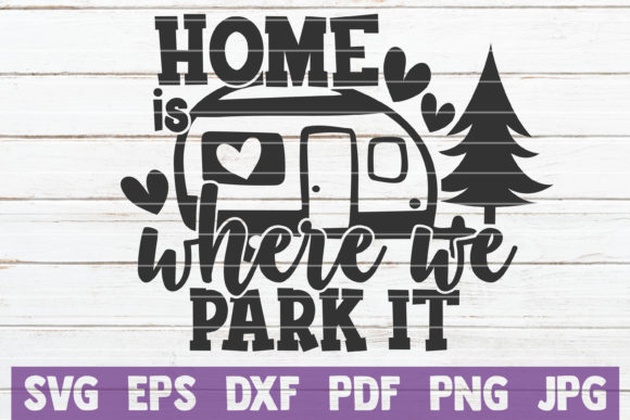 Download Free Home Is Where We Park It Svg Cut File Graphic By for Cricut Explore, Silhouette and other cutting machines.