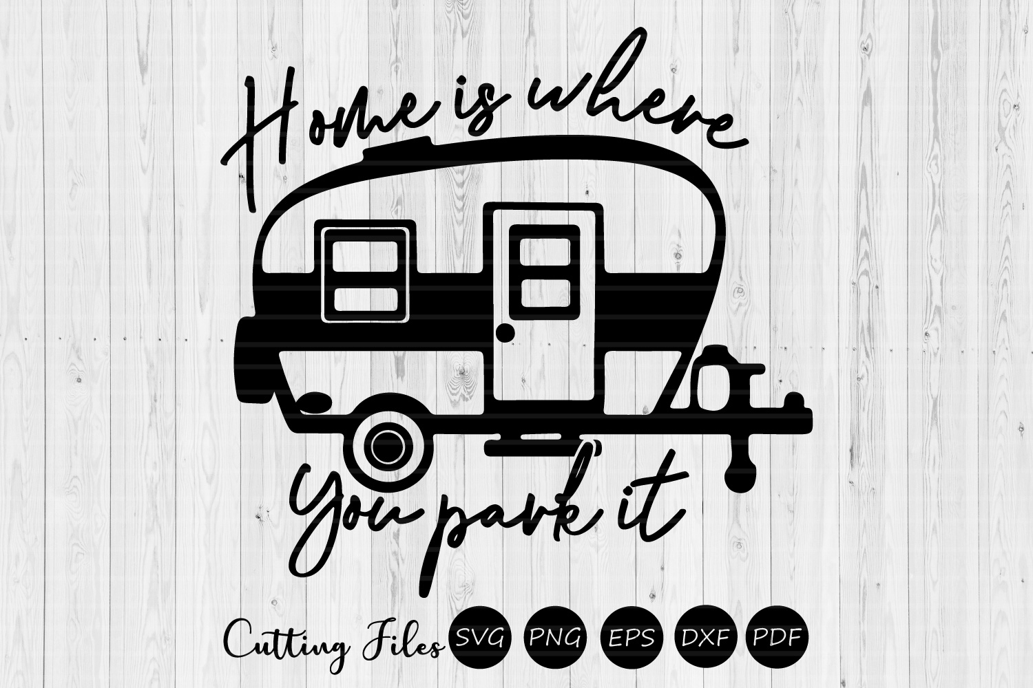 Download Free Home Is Where You Park It Camping Svg Graphic By Hd Art Workshop for Cricut Explore, Silhouette and other cutting machines.