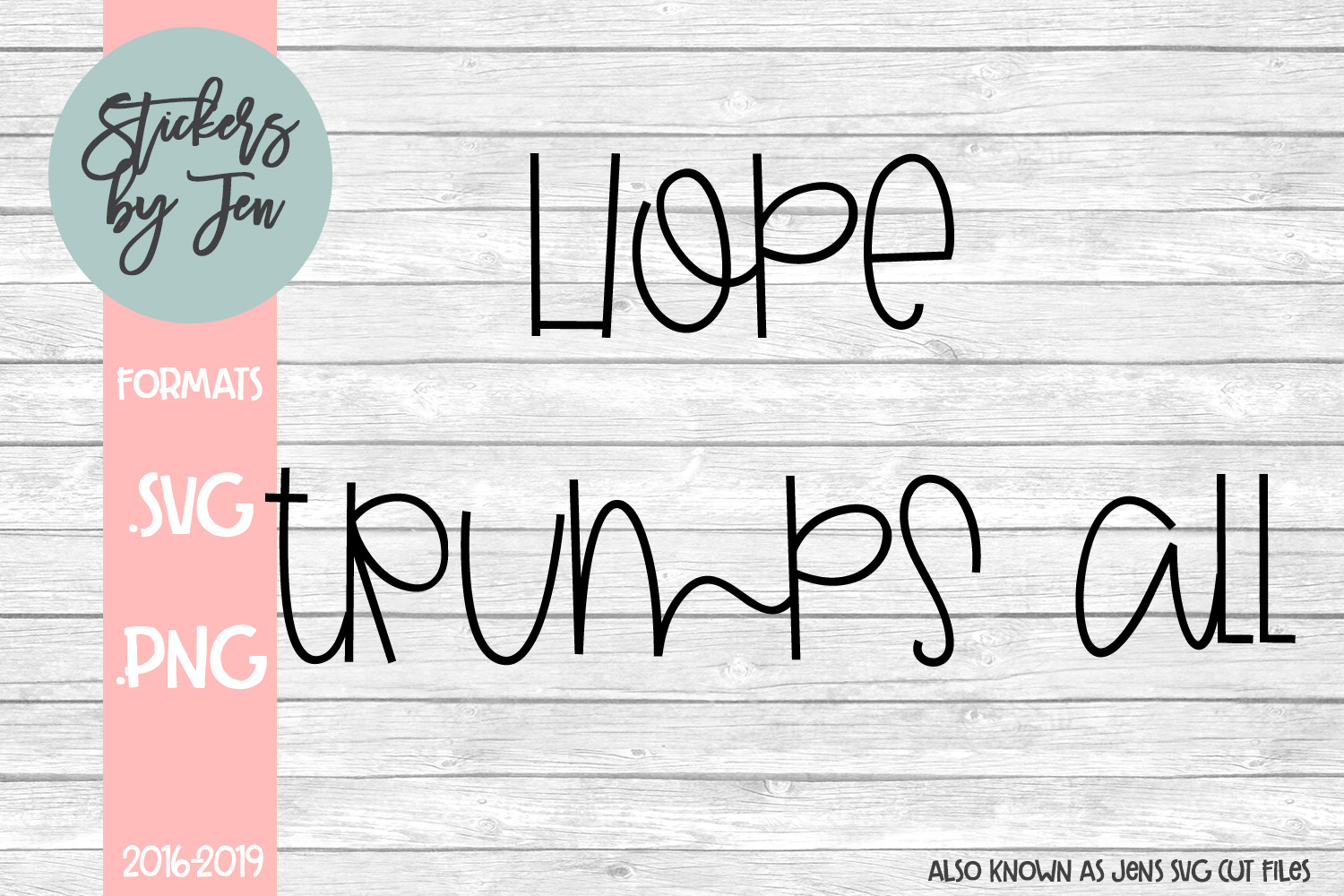Download Free Hope Trumps All Svg Graphic By Stickers By Jennifer Creative for Cricut Explore, Silhouette and other cutting machines.
