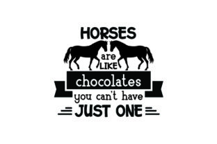 Horses Are Like Chocolates, You Can't Have Just One Horse & Equestrian Craft Cut File By Creative Fabrica Crafts