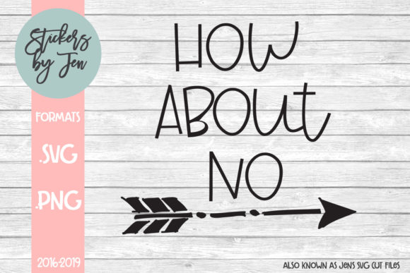 Download Free How About No Svg Graphic By Stickers By Jennifer Creative Fabrica for Cricut Explore, Silhouette and other cutting machines.