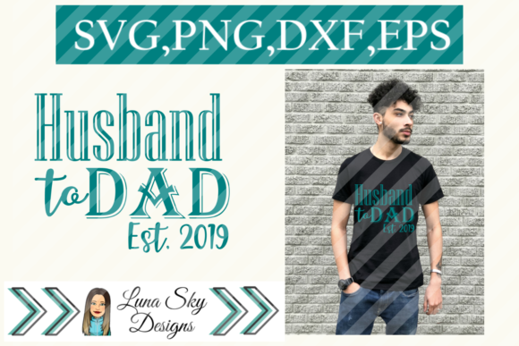 Husband to Dad, Fathers Day Graphic Crafts By LunaSkySVG