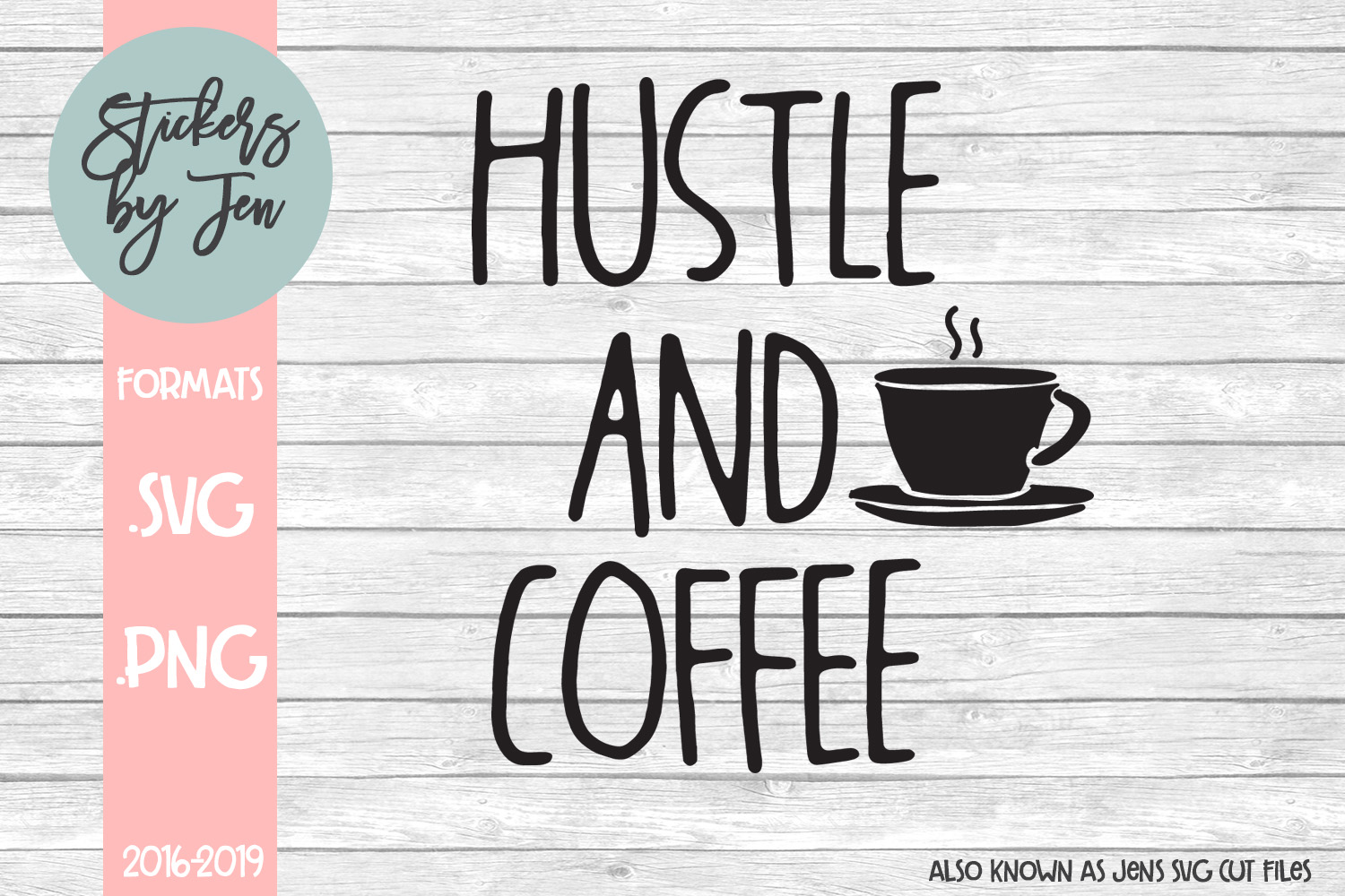 Download Free Hustle And Coffee Svg Graphic By Stickers By Jennifer Creative for Cricut Explore, Silhouette and other cutting machines.