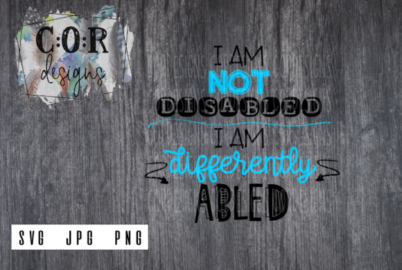 Print on Demand: I Am Not Disabled I Am Differently Abled Graphic Crafts By designscor