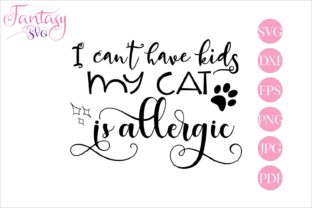 I Cant Have Kids My Cat is Allergic Svg Graphic By Fantasy SVG
