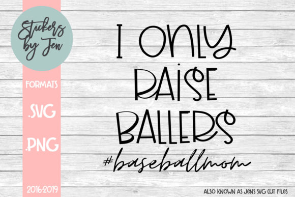 Download Free I Only Raise Ballers Baseball Svg Graphic By Jens Svg Cut Files for Cricut Explore, Silhouette and other cutting machines.