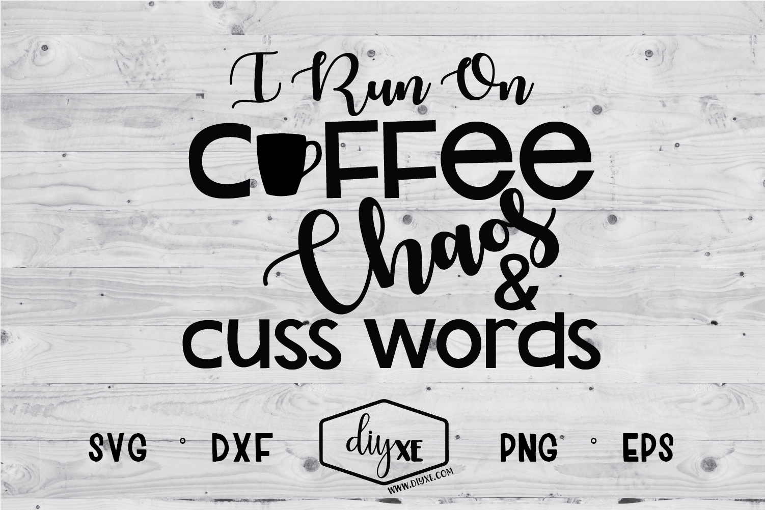 Download Free I Run On Coffee Chaos Cuss Words Graphic By Sheryl Holst for Cricut Explore, Silhouette and other cutting machines.