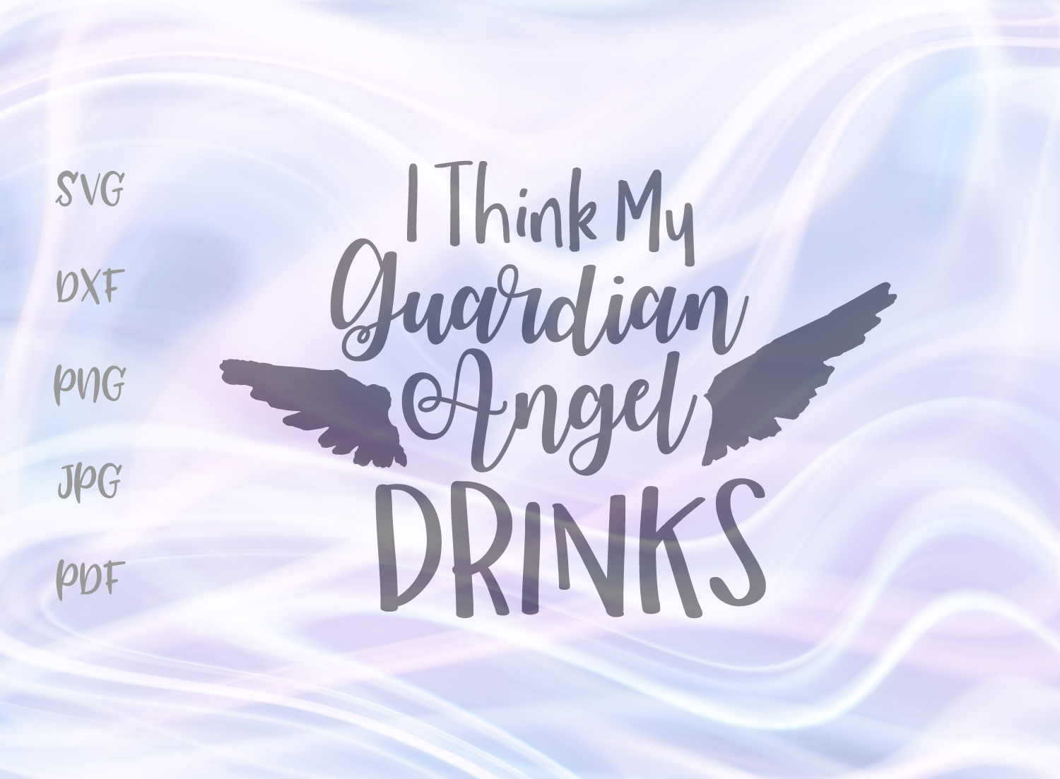 Download Free I Think My Guardian Angel Drinks Svg Grafico Por Digitals By SVG Cut Files