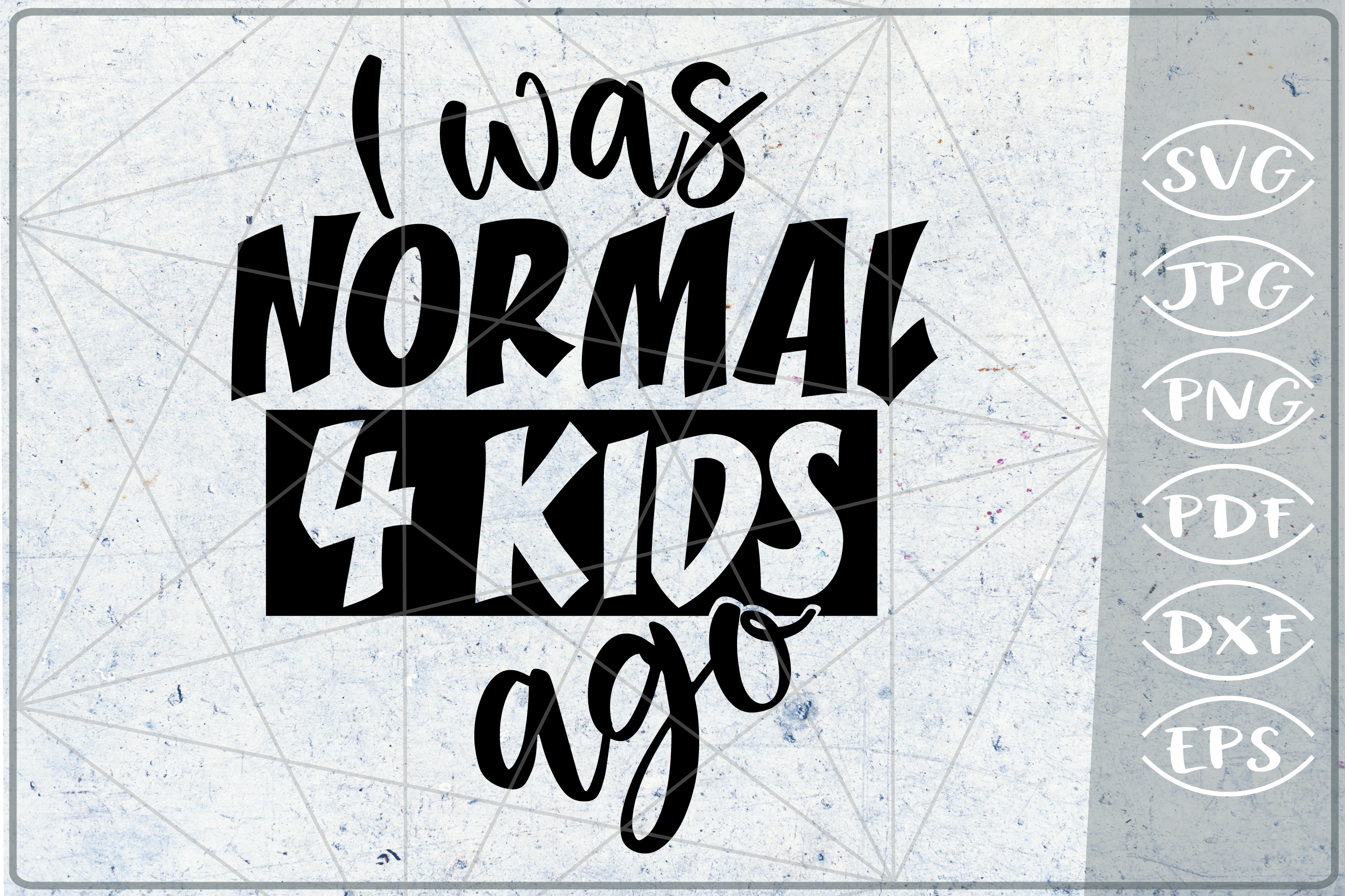 Download Free I Was Normal 4 Kids Ago Svg Cutting File Graphic By Cute Graphic for Cricut Explore, Silhouette and other cutting machines.