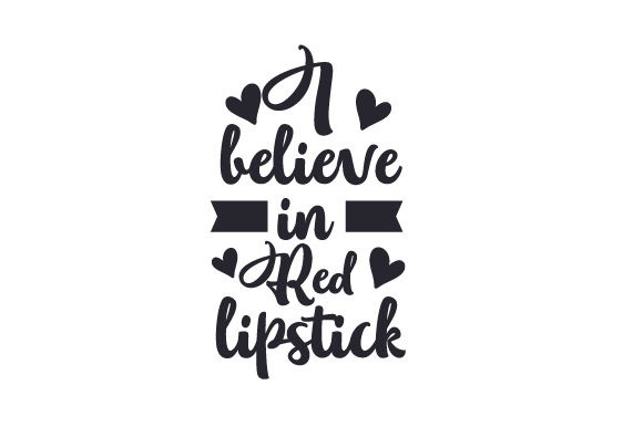 Download Free I Believe In Red Lipstick Svg Cut File By Creative Fabrica for Cricut Explore, Silhouette and other cutting machines.