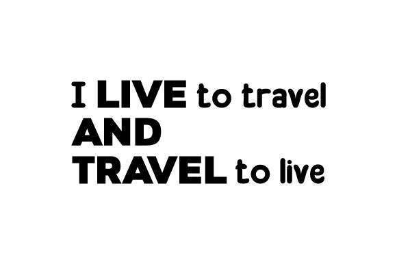 I Live to Travel an Travel to Live Travel Craft Cut File By Creative Fabrica Crafts - Image 1