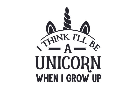 I Think I'll Be a Unicorn when I Grow Up Niños Archivo de Corte Craft Por Creative Fabrica Crafts