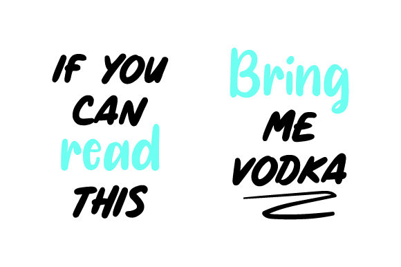 Download Free If You Can Read This Bring Me Vodka Svg Cut File By Creative for Cricut Explore, Silhouette and other cutting machines.