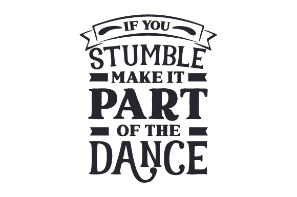 Download Free If You Stumble Make It Part Of The Dance Svg Cut File By for Cricut Explore, Silhouette and other cutting machines.