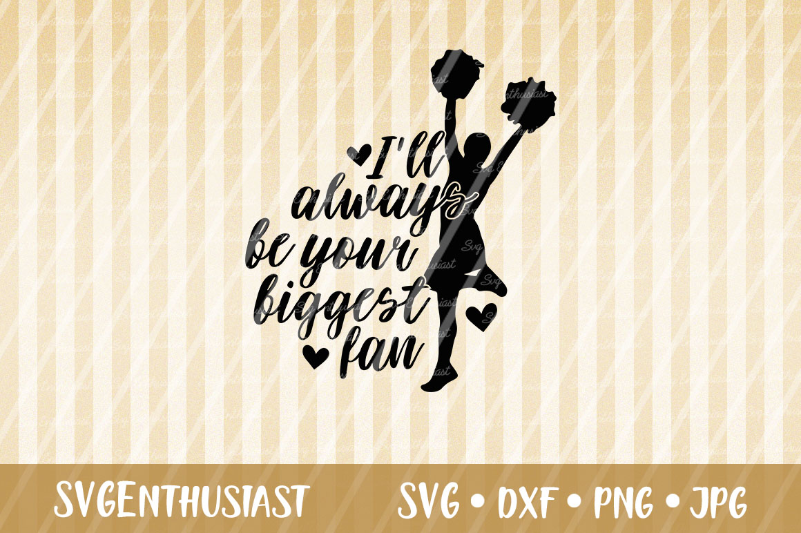 Download Free I Ll Always Be Your Biggest Fan Svg Graphic By Svgenthusiast for Cricut Explore, Silhouette and other cutting machines.