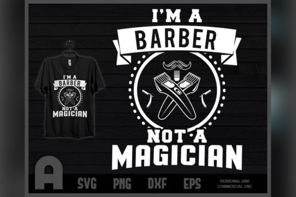 Download Free I M Barber Not A Magician Funny T Shirt Graphic By for Cricut Explore, Silhouette and other cutting machines.