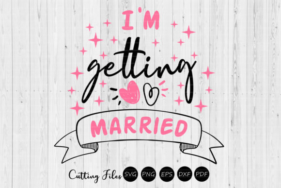 Download Free I M Getting Married Wedding Svg Graphic By Hd Art Workshop for Cricut Explore, Silhouette and other cutting machines.