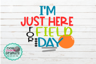 Download Free I M Just Here For Field Day Svg Graphic By Onestonegraphics for Cricut Explore, Silhouette and other cutting machines.
