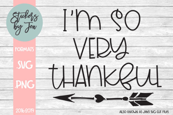 Download Free I M So Very Thankful Svg Graphic By Stickers By Jennifer for Cricut Explore, Silhouette and other cutting machines.