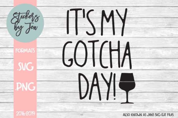 Download Free It S My Gotcha Day Svg Graphic By Stickers By Jennifer SVG Cut Files