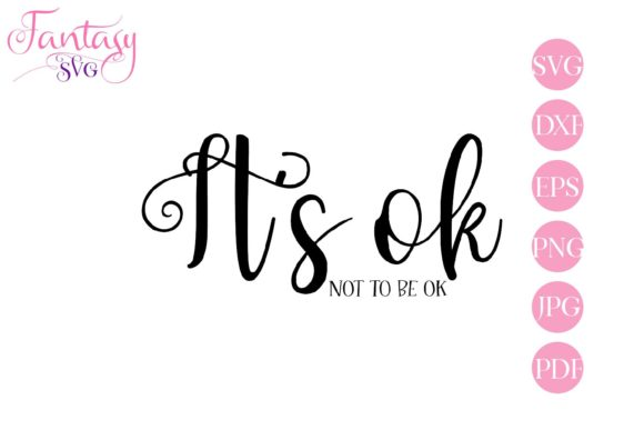 Download Free Its Ok Not To Be Ok Svg Cut Files Graphic By Fantasy Svg for Cricut Explore, Silhouette and other cutting machines.