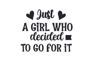 Just a Girl Who Decided to Go for It Craft Design By Creative Fabrica Crafts