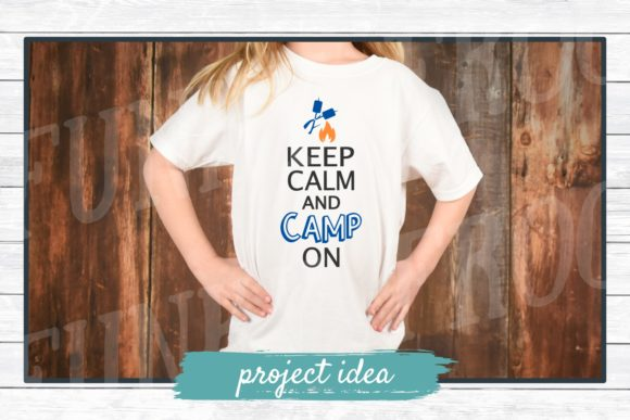 Keep Calm and Camp on, SVG Cut File