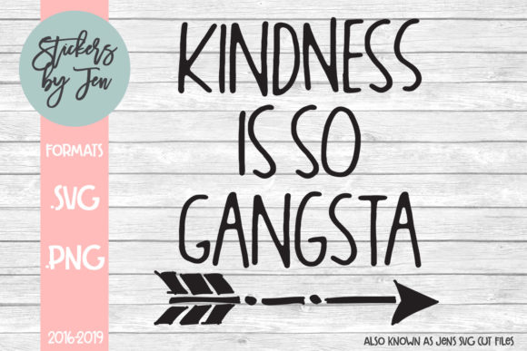 Download Free Kindness Is So Gangsta Svg Graphic By Stickers By Jennifer for Cricut Explore, Silhouette and other cutting machines.