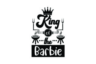 King of the Barbie Australia Craft Cut File By Creative Fabrica Crafts