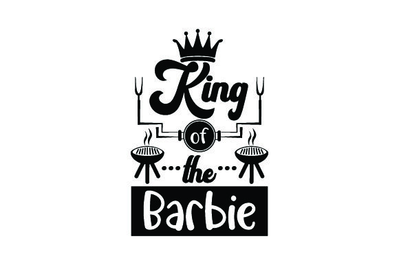 Download Free King Of The Barbie Svg Cut File By Creative Fabrica Crafts for Cricut Explore, Silhouette and other cutting machines.