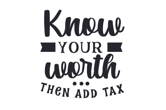 Know Your Worth, then Add Tax Friendship Craft Cut File By Creative Fabrica Crafts - Image 1
