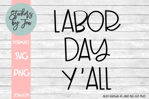 Download Free Labor Day Y All Svg Graphic By Stickers By Jennifer Creative for Cricut Explore, Silhouette and other cutting machines.