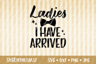 Download Free Ladies I Have Arrived Svg Cut File Graphic By Svgenthusiast for Cricut Explore, Silhouette and other cutting machines.