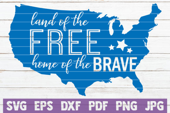 Download Free Land Of The Free Home Of The Brave Svg Graphic By Mintymarshmallows Creative Fabrica for Cricut Explore, Silhouette and other cutting machines.