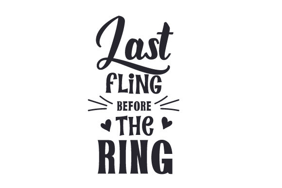 Last Fling Before the Ring Friendship Craft Cut File By Creative Fabrica Crafts - Image 1