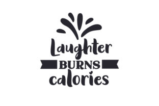 Laughter Burns Calories Craft Design By Creative Fabrica Crafts