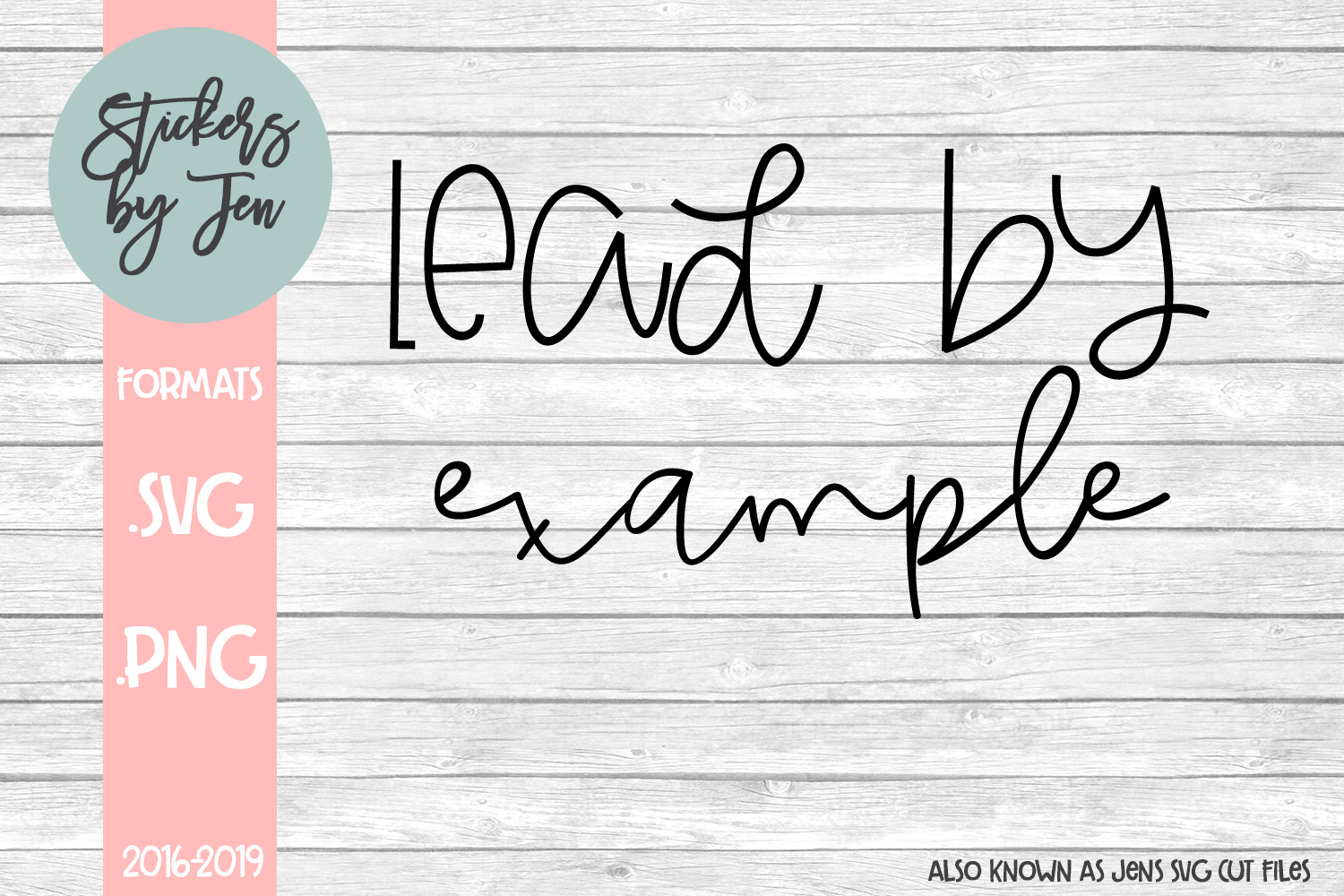 Download Free Lead By Example Svg Graphic By Stickers By Jennifer Creative for Cricut Explore, Silhouette and other cutting machines.