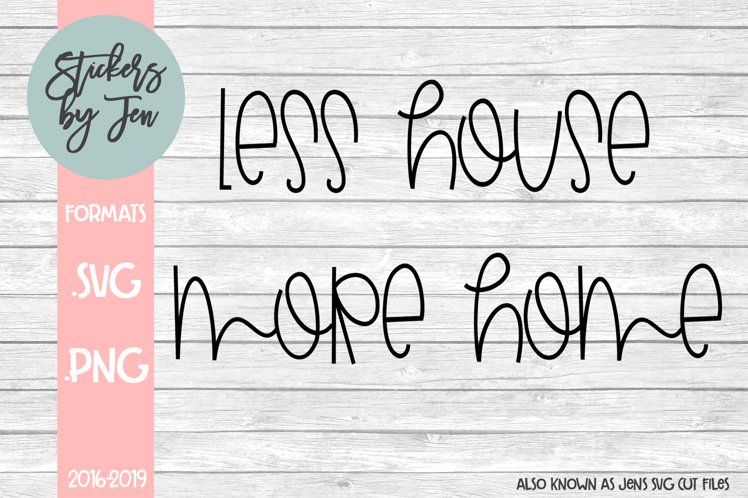 Download Free Less House More Home Svg Graphic By Stickers By Jennifer for Cricut Explore, Silhouette and other cutting machines.