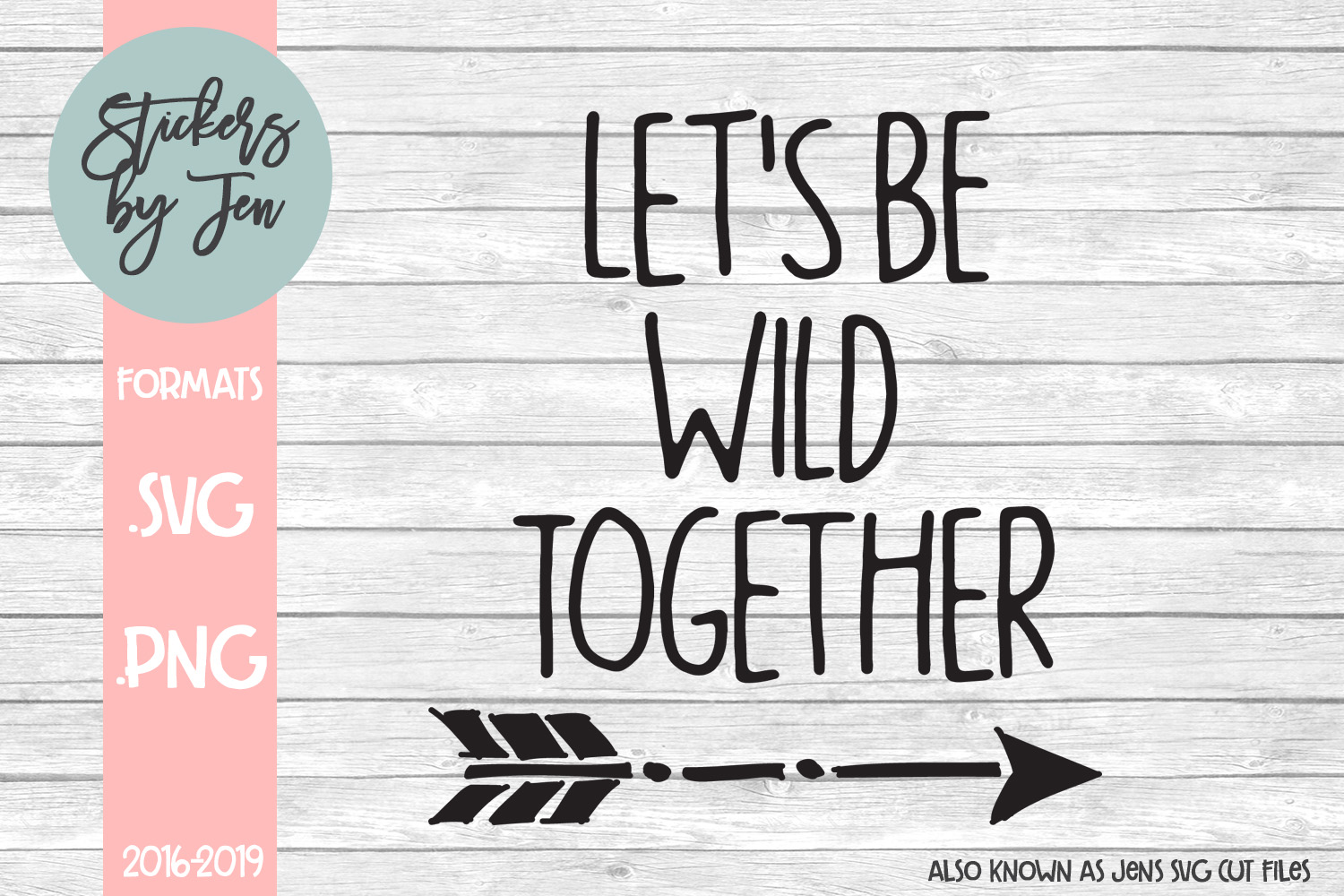 Download Free Let S Be Wild Together Svg Graphic By Stickers By Jennifer for Cricut Explore, Silhouette and other cutting machines.