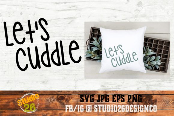 Download Free Let S Cuddle Graphic By Studio 26 Design Co Creative Fabrica for Cricut Explore, Silhouette and other cutting machines.