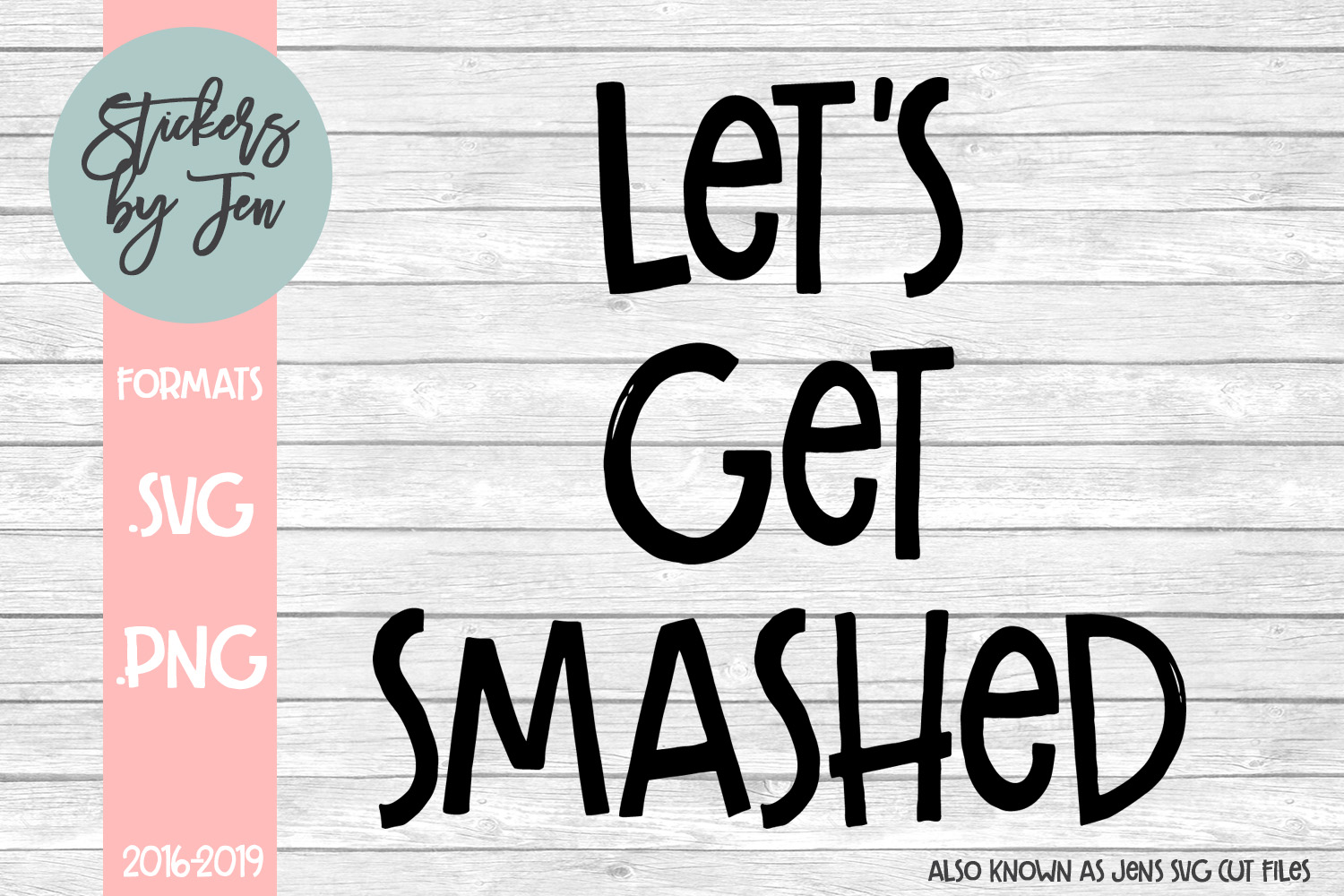 Download Free Let S Get Smashed Svg Graphic By Stickers By Jennifer Creative for Cricut Explore, Silhouette and other cutting machines.