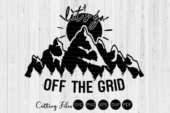 Print on Demand: Lets Get off the Grid Camping SVG Graphic Graphic Templates By HD Art Workshop