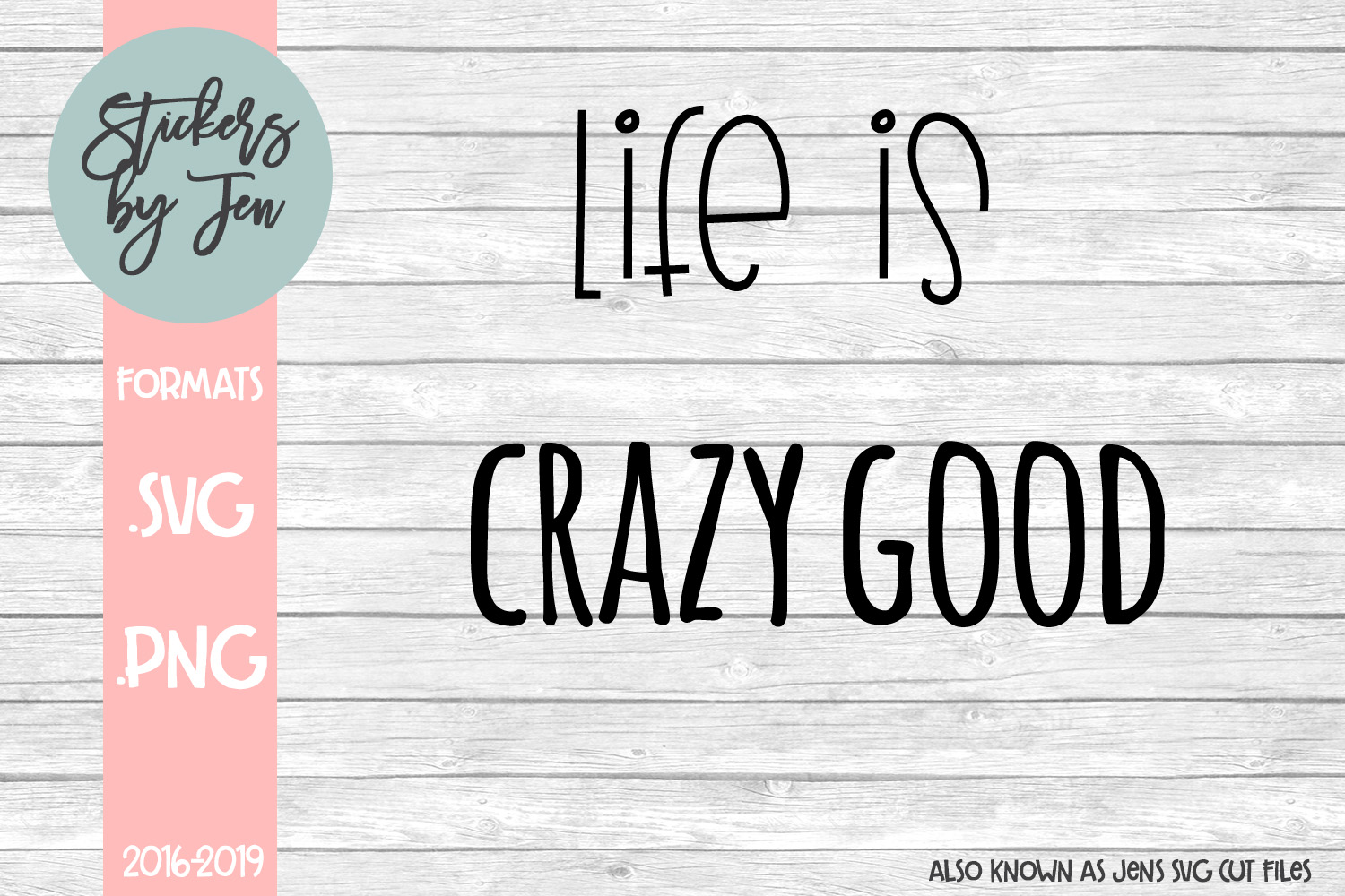 Download Free Life Is Crazy Good Svg Graphic By Stickers By Jennifer for Cricut Explore, Silhouette and other cutting machines.