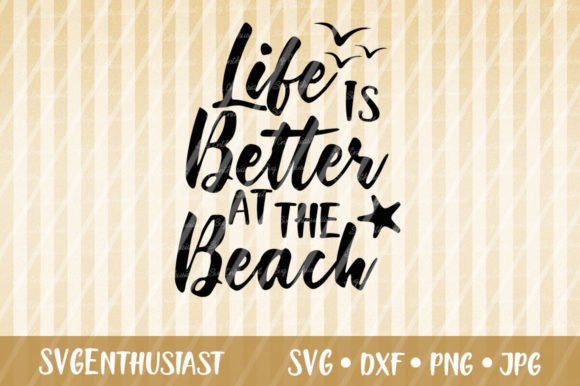 Download Free Life Is Better At The Beach Svg Graphic By Svgenthusiast for Cricut Explore, Silhouette and other cutting machines.
